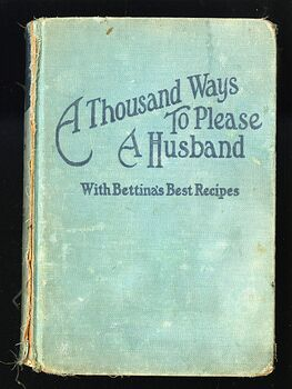 A Thousand Ways to Please a Husband with Bettinas Best Recipes Antique Illustrated Book by Louise Bennett Weaver and Helen Cowles Lecron C1932 #wrJQLSo9K2g