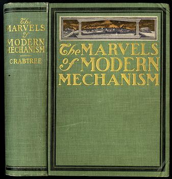 Antique Book the Marvels of Modern Mechanism and Their Relation to Social Betterment by Jerome Bruce Crabtree C1901 #L6pWxjRsDAo