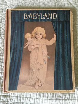 Antique Illustrated Book Babyland Edited by the Editors of Wide Awake Boston D Lathrop and Company Copyright 1886 #cQ0CsKdQiAo