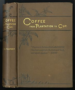 Antique Illustrated Book Coffee from Plantation to Cup by Francis B Thurber C1883 #seSKzbUGdnk