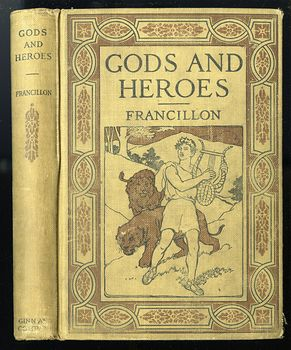 Antique Illustrated Book Gods and Heroes or the Kingdom of Jupiter by Robert Edward Francillon C1894 #866O1cf5Tuk
