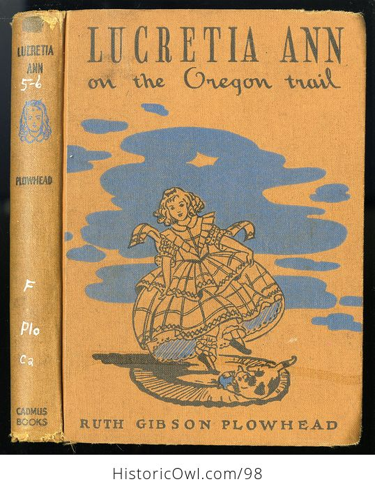 Antique Illustrated Book Lucretia Ann on the Oregon Trail by Ruth Gibson Plowhead C 1931 - #KYsxD3sPUVE-1