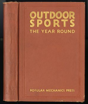 Antique Illustrated Book Outdoor Sports the Year Round by the Popular Mechanics Press C1930 #2WHDuzbcyxc