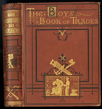 Antique Illustrated Book the Boys Book of Trades by Routledge C 1880 #2igGvNVWxoE