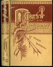 Antique Illustrated Book the Crest of the Continent by Ernest Ingersoll C1885 #NaLKpOaOCCQ