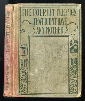Antique Illustrated Childrens Book the Four Little Pigs That Didnt Have Any Mother by Kenneth Graham Duffield C1919 #NX3dvEOfeg4