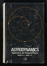 Astrodynamics Applications and Advanced Topics Book by Robert M L Baker Jr C1967 #ldzLnGquNS0
