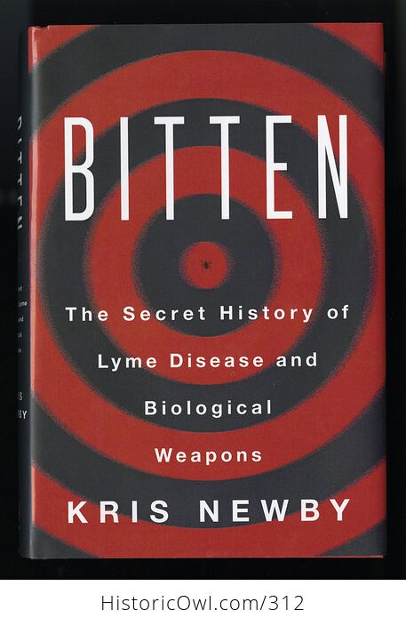 Bitten the Secret History of Lyme Disease and Biological Weapons Book by Kris Newby - #Z63wyOTEwbQ-1