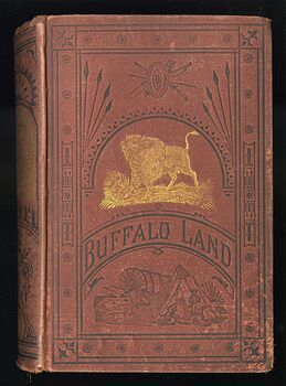 Buffalo Land an Authentic Account of the Discoveries Adventures and Mishaps of a Scientific and Sporting Party in the Wild West by W E Webb C1872 #gIDsBTy9PQY