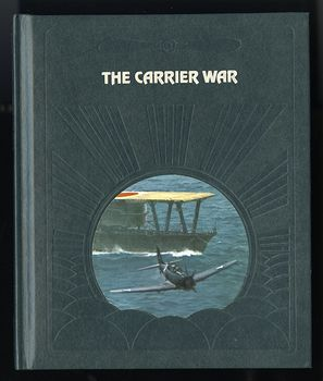 Collectible Time Life Book from the Epic of Flight Set the Carrier War by Clark G Reynolds C1982 #X5cYlDr8mtw