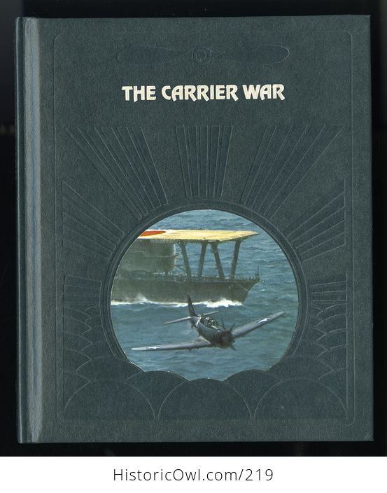 Collectible Time Life Book from the Epic of Flight Set the Carrier War by Clark G Reynolds C1982 - #X5cYlDr8mtw-1