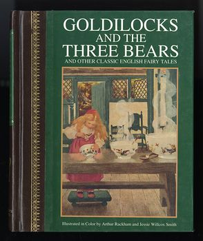 Goldilocks and the Three Bears and Other Classic English Fairy Tales Illustrated by Arthur Rackham and Jessie Willcox Smith C 1994 #HszdPbK4Tak