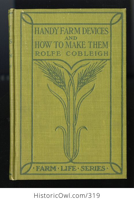 Handy Farm Devices and How to Make Them Antique Illustrated Book by Rolfe Cobleigh C1912 - #nBODigSD9N8-1