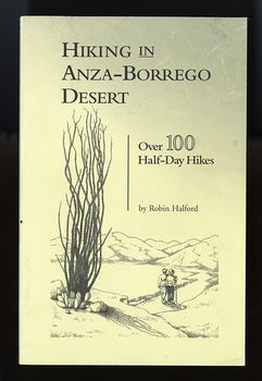 Hiking in Anza Borrego Desert over 100 Half Day Hikes Book by Robin Halford C2005 #almv4rPZFGU