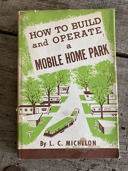 How to Build and Operate a Mobile Home Park Vintage Book by L C Michelon C1955 #CDDbZBYyECY