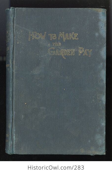 How to Make the Garden Pay Antique Illustrated Book by T Greiner C1890 - #wUany4c9AoM-1