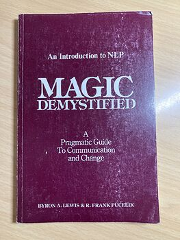 Magic Demystified a Pragmatic Guide to Communication and Change by Byron a Lewis and R Frank Pucelik C1982 #SAhzuGhau0I
