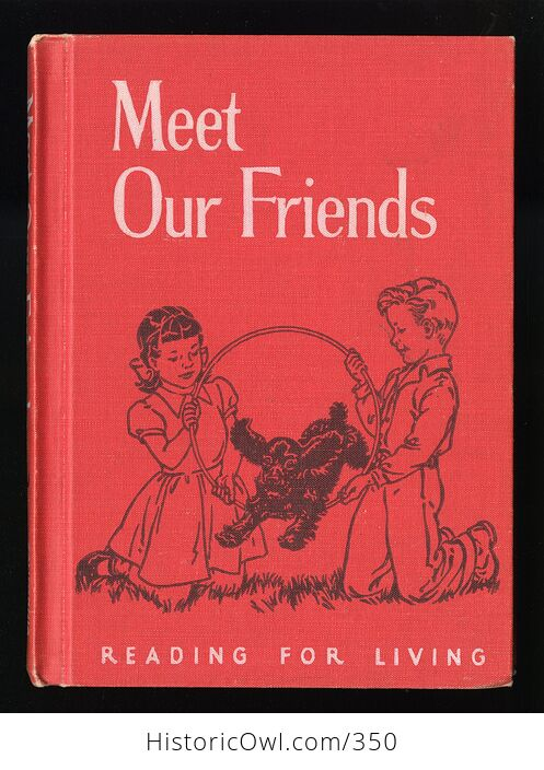 Meet Our Friends Vintage Reading for Living Book B Ywilliam Burton Clara Belle Baker and Grace Kemp C1956 - #y2dOtxJkiM8-1