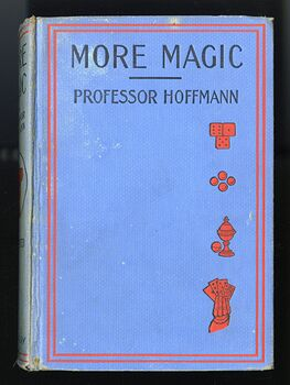 More Magic Antique Illustrated Book by Professor Hoffmann David Mckay Publishers C1890 #P7mHEv8PoNg