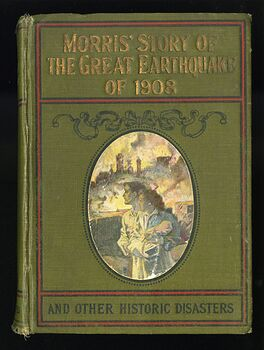 Morris Story of the Great Earthquake of 1908 and Other Historic Disasters by Charles Morris C1909 #BBRhpGf5FOc