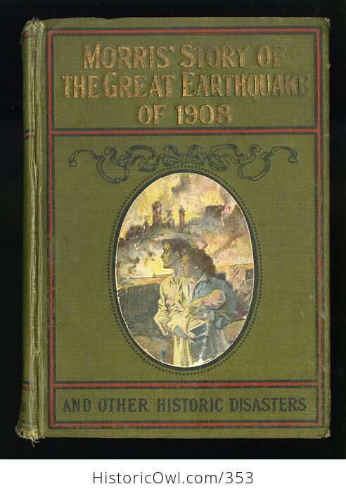 Morris Story of the Great Earthquake of 1908 and Other Historic Disasters by Charles Morris C1909 - #BBRhpGf5FOc-1