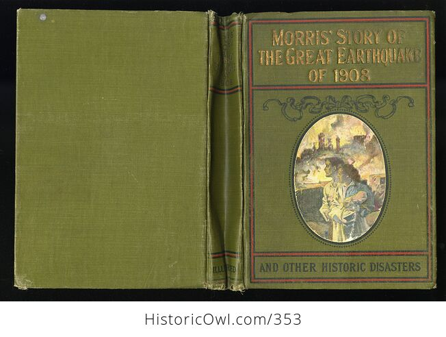 Morris Story of the Great Earthquake of 1908 and Other Historic Disasters by Charles Morris C1909 - #BBRhpGf5FOc-2