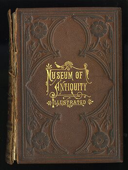 Museum of Antiquity a Description of Ancient Life by Yaggy and Haines 1882 #F1oliTVyUsA