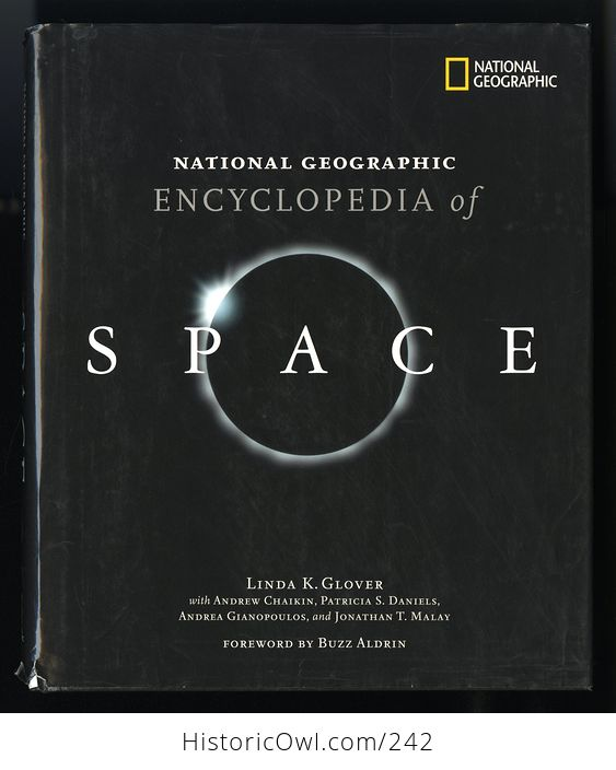 National Geographic Encyclopedia of Space Book by Linda K Glover with Andrew Chaikin Patricia S Daniels Andrea Gianopoulos and Jonathan T Malay and Foreword by Buzz Aldrin C2004 - #EP0lMI4JknM-1