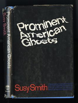 Prominent American Ghosts Book by Susy Smith C1967 #G9rbl7vq0r8