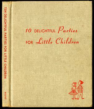 Retro Illustrated Book Ten Delightful Parties for Little Children by Hart Publishing Company C1949 #cAYYKr7yXIY