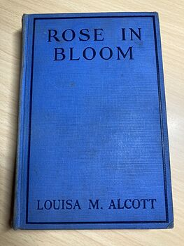 Rose in Bloom a Sequel to Eight Cousins Antique Book by Louisa M Alcott C1918 #SRCm8UF15HM