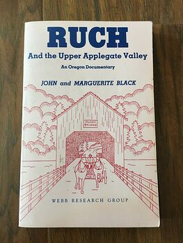 Ruch and the Upper Applegate Valley Book by John and Marguerite Black C1990 #wWrZhiWRBqA