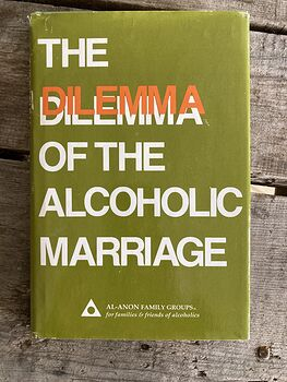 The Dilemma of the Alcoholic Marriage Al Anon Family Groups Book C1992 #60wH1ZumzuY