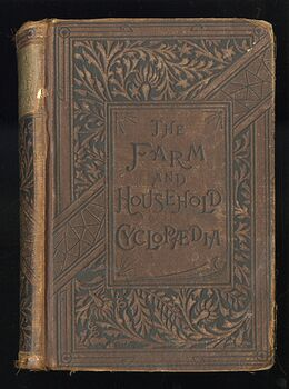 The Farm and Household Cyclopedia for Farmers Gardeners Fruit Growers Stockmen and Housekeepers by F M Lupton C1886 #TcR7GEZd9Ek