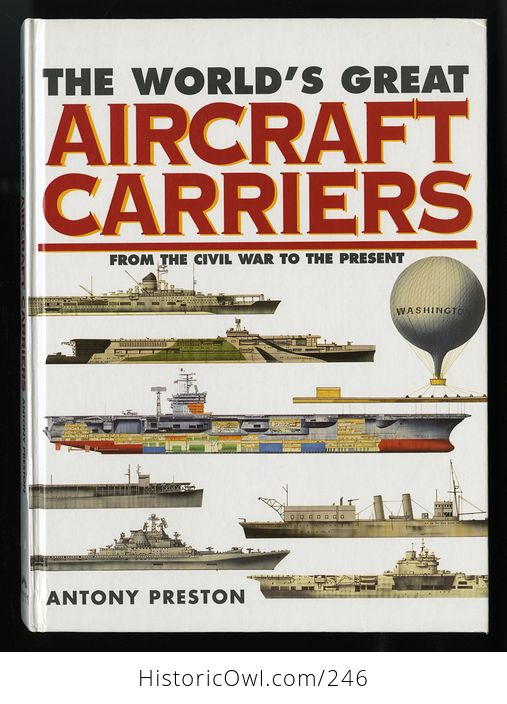 The Worlds Great Aircraft Carriers from the Civil War to the Present by Antony Preston C1999 - #w78pxievp2w-3