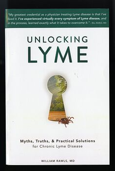 Unlocking Lyme Myths Truths and Practical Solutions for Lyme Disease Book by William Rawls Md C2017 #iAXKJLTw6j8