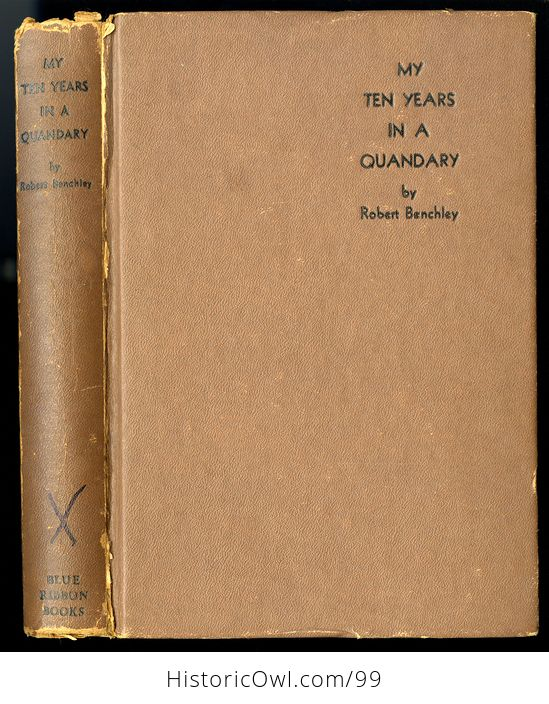 Vintage Book My Ten Years in a Quandary and How They Grew by Robert Benchley C 1940 - #EIBbNQTBfBM-1