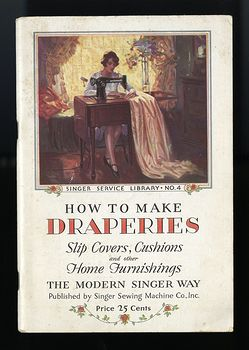 Vintage Illustrated Book Manual How to Make Draperies Slip Covers Cushions and Other Home Furnishings the Modern Singer Way C1929 #4FHdiKKLKi8