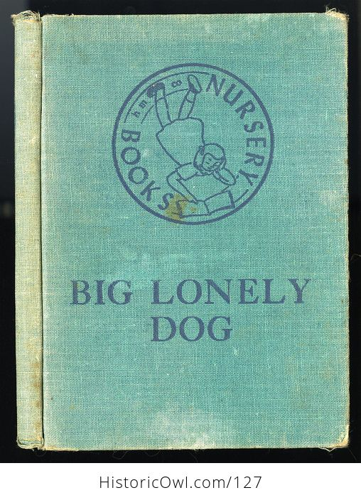 Vintage Illustrated Childrens Book Big Lonely Dog by Leonore Harris C1943 - #CetcS2t5JfI-1