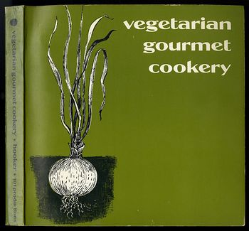 Vintage Illustrated Cook Book Vegetarian Gourmet Cookery by Alan Hooker C1973 #5eljQSiexsA