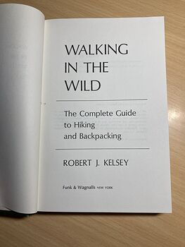 Walking in the Wild Book the Complete Guide to Hiking and Backpacking by Robert Kelsey C1973 #PTmMDrPSDTg